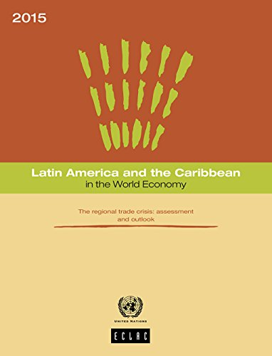 Latin America and the Caribbean in the World Economy 2015. The regional trade crisis: assessment and outlook