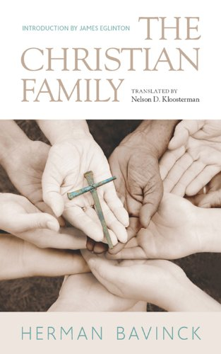 The christian family kindle edition by herman bavinck stephen the christian family by bavinck herman fandeluxe