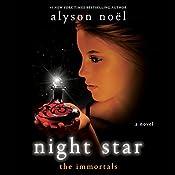 Night Star: The Immortals, Book 5 | Alyson Noel