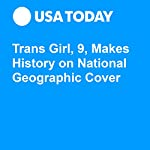 Trans Girl, 9, Makes History on National Geographic Cover | Susan Miller