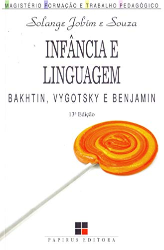 Infância e Linguagem. Bakhtin, Vygotsky e Benjamin