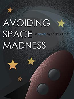 Avoiding Space Madness (Fantasy Of A Novel Ideal Book 1) by [Ernest, Leslie K]