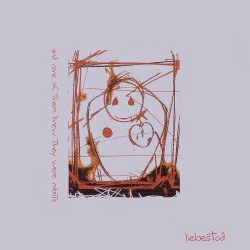 Liebestod [Explicit] (None Of Them Knew They Were Robots)