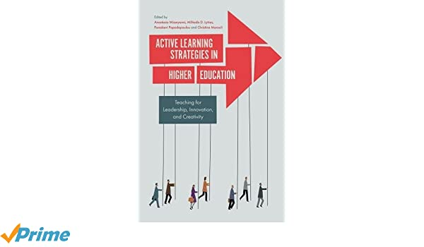 Active Learning Strategies in Higher Education: Teaching for