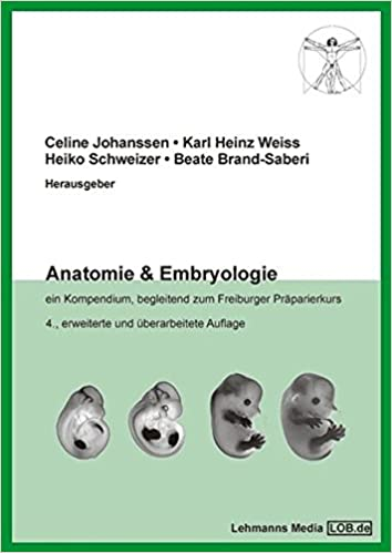 Anatomie & Embryologie: Ein Kompendium, begleitend zum Freiburger ...