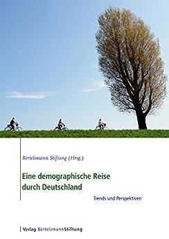 ebooks kindle eine demographische reise durch deutschland trends und. Black Bedroom Furniture Sets. Home Design Ideas