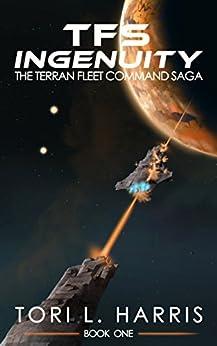 TFS Ingenuity: The Terran Fleet Command Saga - Book 1 by [Harris, Tori]