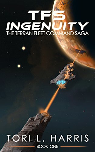 Book: TFS Ingenuity - The Terran Fleet Command Saga - Book 1 by Tori L. Harris
