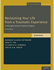 Reclaiming Your Life from a Traumatic Experience: A Prolonged Exposure Treatment Program - Workbook