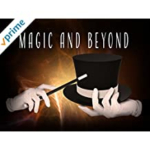 Magic and Beyond