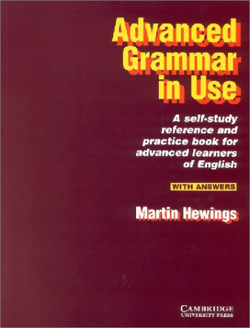 Advanced Grammar in Use, With Answers: A Self-study Reference and Practice Book for Advanced Learners of English