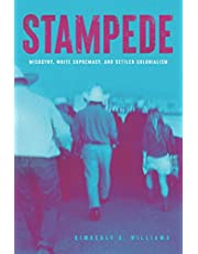 Stampede: Misogyny, White Supremacy and Settler Colonialism