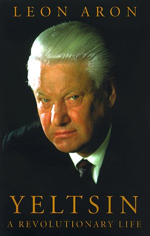 Yeltsin: A Revolutionary Life
