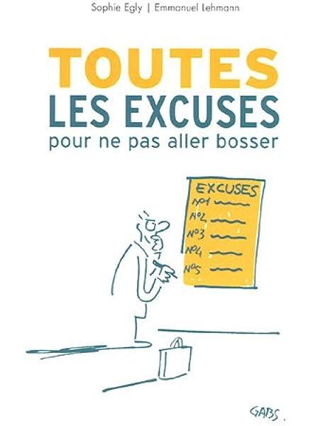 Amazon Fr 50 Excuses Pour Ne Pas Aller Travailler
