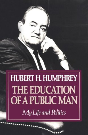 Education Of A Public Man: My Life and Politics (Public Education)