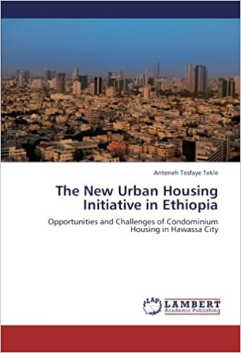 The New Urban Housing Initiative in Ethiopia: Opportunities