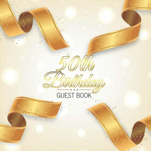 50th Birthday Guest Book: Golden Ribbons Elegant Glossy Cover Place for a Photo Cream Color Paper 123 Pages Guest Sign in for Event Party Celebration ... Best Wishes Messages from Family and Friends