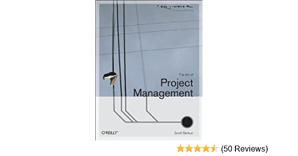 The art of project management theory in practice oreilly scott the art of project management theory in practice oreilly scott berkun 9780596007867 amazon books fandeluxe Gallery