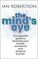 Mind's Eye: An Essential Guide to Boosting Your Mental Power