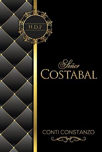 [Epub] ↠ Señor Costabal (Spanish Edition) Auteur Conti Constanzo – Plummovies.info