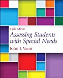 Assessing Students with Special Needs, John J. Venn, 0132852365