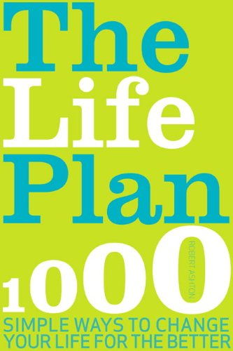 Robert Ashton, author of The Life Plan: 700 Simple Ways to Change Your Life for the Better