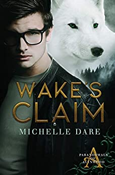 Wake's Claim (Paranormals of Avynwood Book 1) by [Dare, Michelle]
