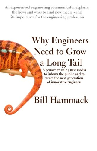 Read Online Why engineers need to grow a long tail: A primer on using new media to inform the public and to create the next generation of innovative engineers pdf