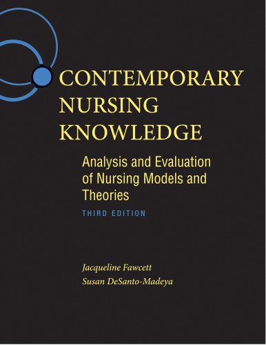 Contemporary Nursing Knowledge: Analysis and Evaluation of Nursing Models and Theories (Nursing Theories And Models)