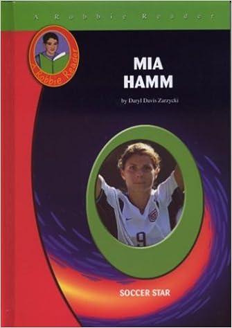 amazoncom mia hamm robbie readers 9781584152866 daryl zarzycki books