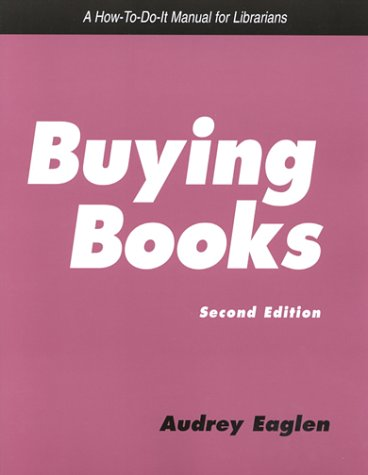 Buying Books: A How-To-Do-It Manual for Librarians (How to Do It Manuals for Librarians) by Neal Schuman Pub