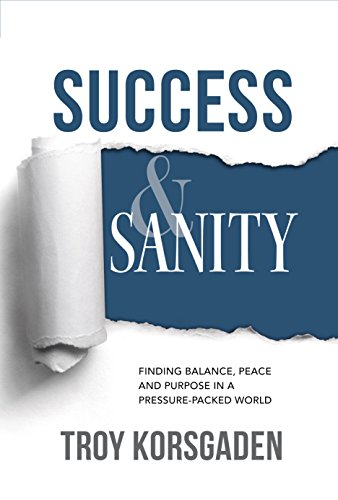 Amazon success sanity finding balance peace and purpose success sanity finding balance peace and purpose in a pressure packed world fandeluxe Choice Image