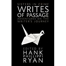 Writes of Passage: Adventures on the Writer's Journey (Sisters in Crime The Writing Life Series Book 3)