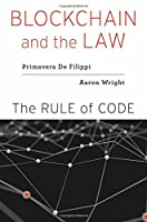 Blockchain and the Law: The Rule of Code Front Cover