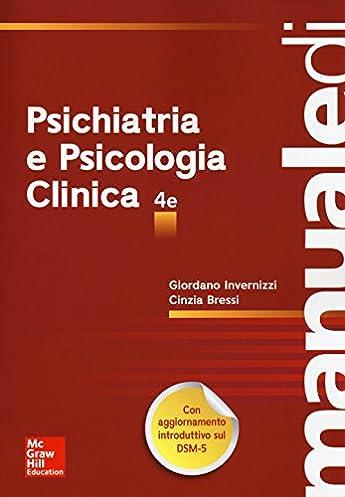 manuale di psichiatria e psicologia clinica amazon it giordano rh amazon it manuale di psichiatria e psicologia clinica invernizzi download Psicologia Clinica Y Corrientes