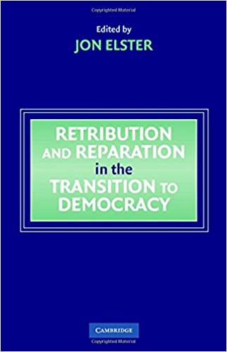 retribution and reparation in the transition to democracy elster jon