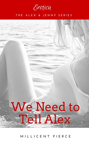 We Need To Tell Alex Alex & Jenny Book 4
