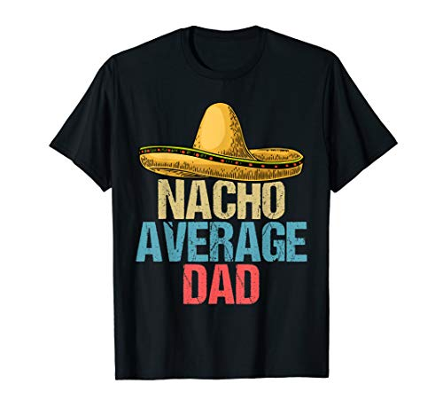 Nacho Average Uncle shirt Cinco De Mayo Gift for Brother Men ()