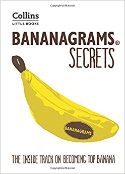 BANANAGRAMS® Secrets: The Inside Track on Becoming Top Banana (Collins Little Books)