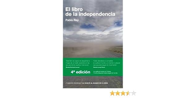 Amazon.com: El Libro de la Independencia: Sur de Europa, Turquía, Siria, Jordania, Egipto (La Vuelta al Mundo en 10 Años nº 1) (Spanish Edition) eBook: ...