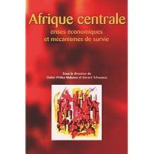 Afrique Centrale. Crises Conomiques Et