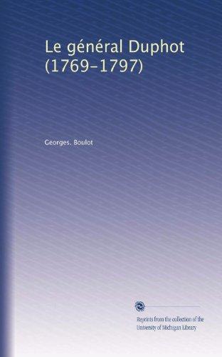 Le général Duphot (1769-1797) (French Edition)