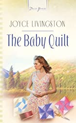 The Baby Quilt (Truly Yours Digital Editions Book 566)