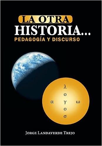 La Otra Historia... Pedagogia y Discurso
