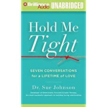 Hold Me Tight( Seven Conversations for a Lifetime of Love)[HOLD ME TIGHT 8D][UNABRIDGED][Compact Disc]