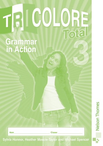 Tricolore Total 3: Grammar in Action. Sylvia Honnor, Heather Mascie-Taylor and Michael Spencer pdf epub
