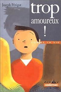 """Afficher """"Trop amoureux !"""""""