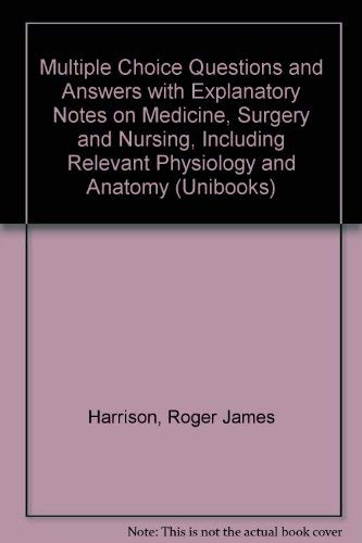 Multiple Choice Questions and Answers with Explanatory Notes on Medicine, Surgery and Nursing, Including Relevant Physiology and Anatomy (Multiple Choice Questions Series) (Unibooks)