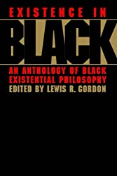 Existence in Black: An Anthology of Black Existential Philosophy
