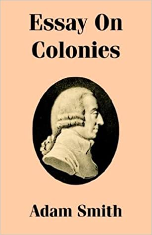 essay on colonies adam smith com books